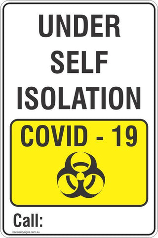 Under self isolation due to COVID-19 please call [write your own number on] Safety Signs and Stickers