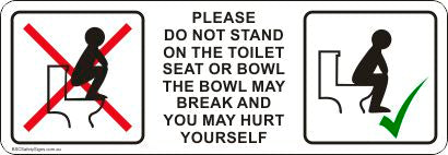 Please do not stand on the toilet seat or bowl, the bowl may break and you may hurt yourself Safety Sticker