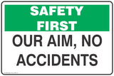 Our Aim, No Accidents Safety Signs and Stickers