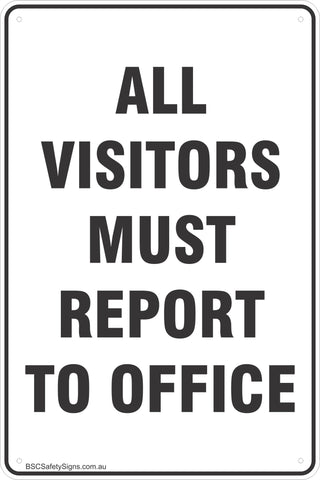 All Visitors Must Report To Office Safety Signs & Stickers