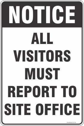 Notice All Visitors Must Report To Site Office Safety Signs and Stickers Safety Signs and Stickers