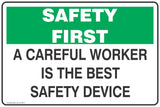 A Careful Worker is the Safety Device Safety Signs and Stickers