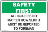All Injuries No Matter How Slight Must Be Reported to Foreman Mandatory Safety Signs and Stickers