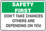 Don't Take Chances Others Are Depending On You Mandatory Safety Signs and Stickers