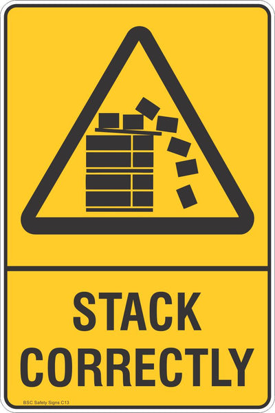 Stack Correctly Warning Safety Signs Stickers Safety Signage Bsc Safety Signs Australia