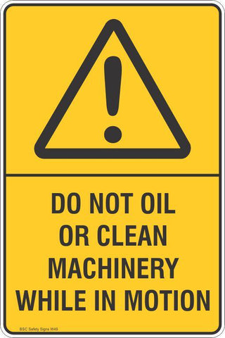 Warning Do Not Oil or Clean Machinery While In Motion Safety Signs and Stickers Safety Signs and Stickers