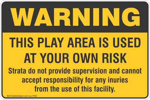 This play area is used at your own risk strata do not provide supervision and cannot accept responsibility for any injuries from the use of this facility. Safety Sign