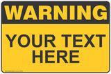 Warning Custom Sign, your text here! Safety Signs and Stickers