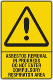 Asbestos removal in progress do not enter compulsory respirator area Safety Signs and Stickers Safety Signs and Stickers