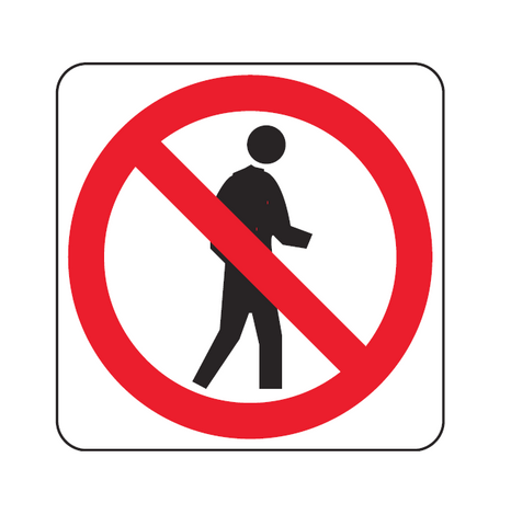 Pedestrians Prohibited (Symbolic) R6-15 Road Sign