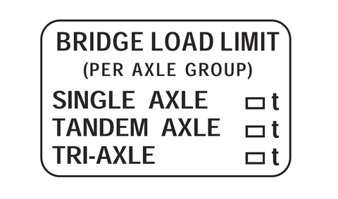 BRIDGE LOAD LIMIT (PER AXLE GROUP) 1200 x 750 R6-17 Road Sign