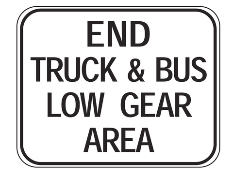 END TRUCK & BUS LOW GEAR AREA R6-23 Road Sign