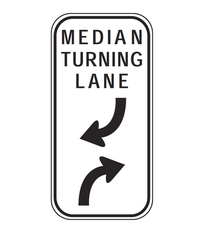 MEDIAN TURNING LANE (arrows) R6-30 Road Sign