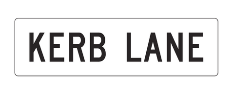 KERB LANE (Supplementary Plate) 1400 x 400 R7-6-2 Road Sign