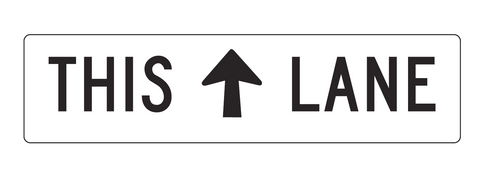 THIS (symbolic arrow) LANE (Supplementary Plate) 1600 x 400 R7-6-4 Road Sign