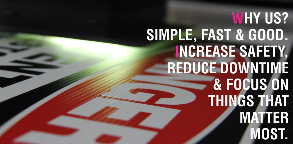 WHY US? SIMPLE, FAST & GOOD. INCREASE SAFETY,  REDUCE DOWNTIME & FOCUS ON  THINGS THAT  MATTER MOST.