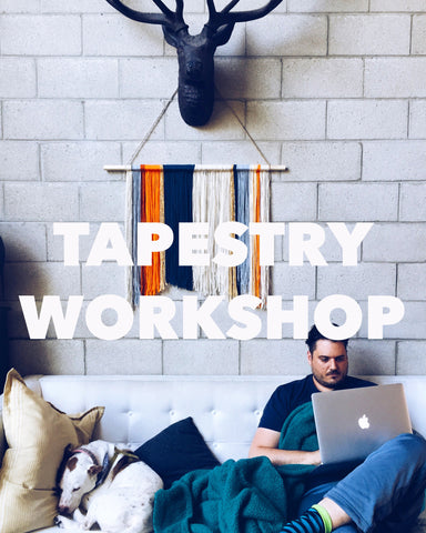 New!! TAPESTRY WORKSHOP