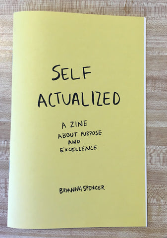 BRIANNA SPENCER // SELF ACTUALIZED ZINE