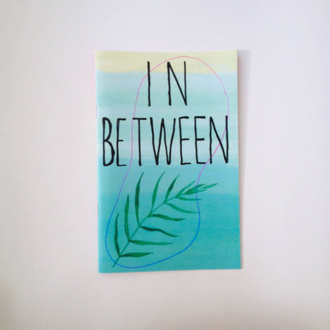 MICHELLE FLECK // IN BETWEEN ZINE