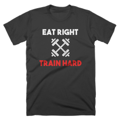 Eat Right Train Hard Fitness T-Shirt