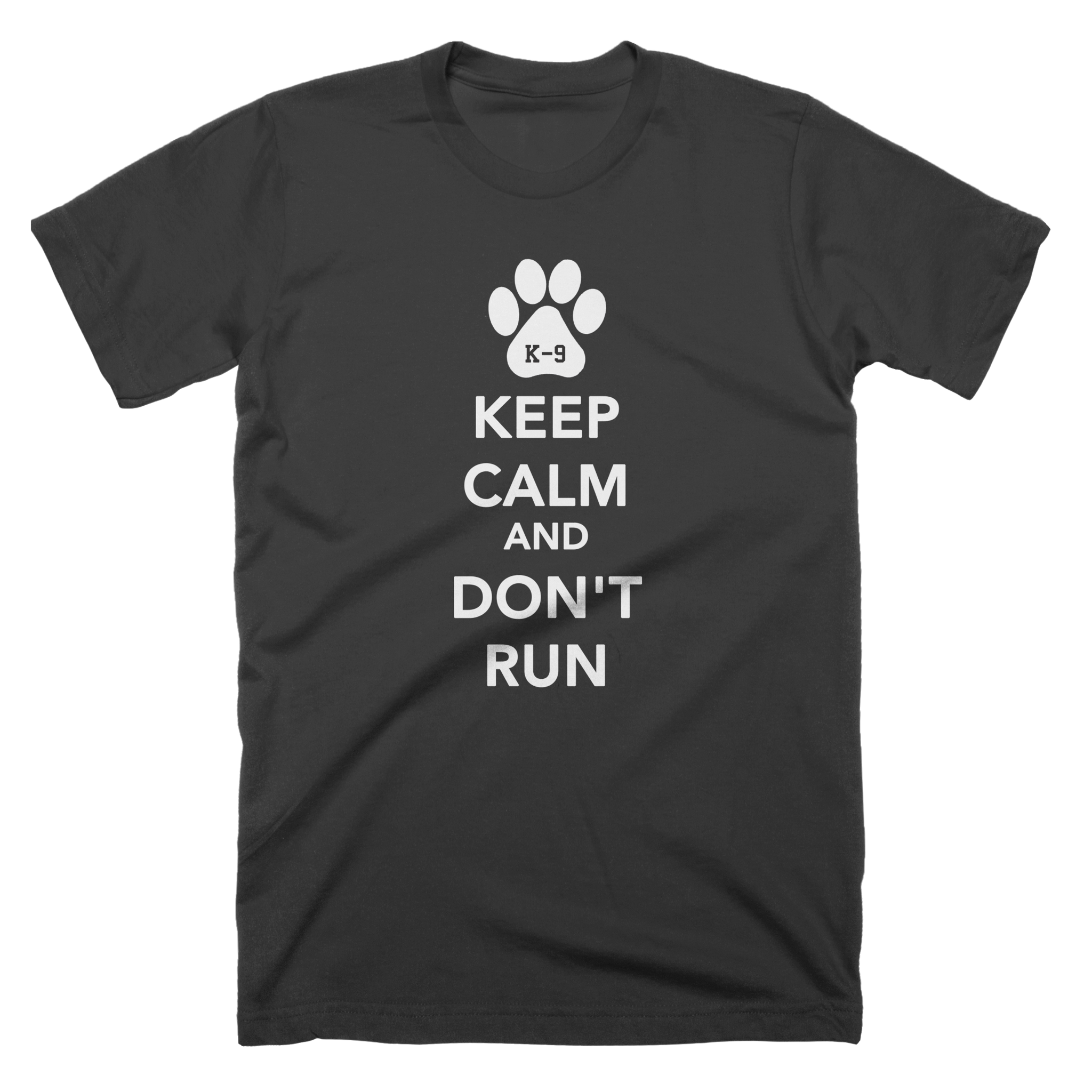 K9 Keep Calm and Don't Run
