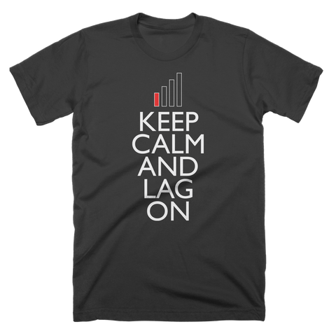 Keep Calm and Lag On Custom T-Shirt