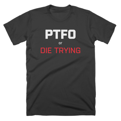 PTFO or Die Trying