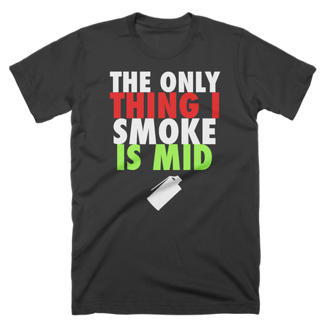 Only Smoke Mid Custom T-Shirt