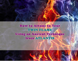 How to attune to your Twin Flame using an Ancient Technique from Atlantis Involving a Clear Quartz Crystal