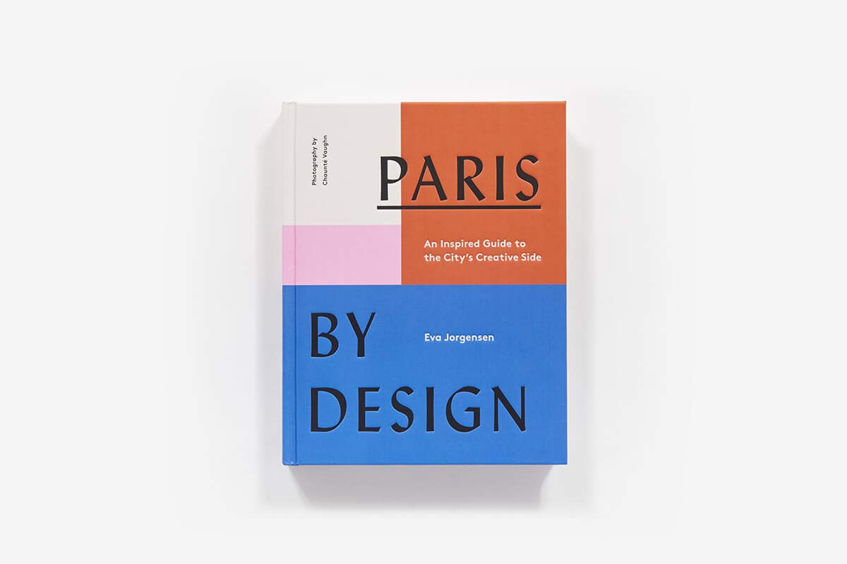 Paris by Design: An Inspired Guide to the City's Creative Side - Wanderlustre