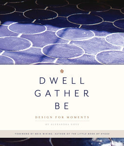 Dwell, Gather, Be: Design for Moments