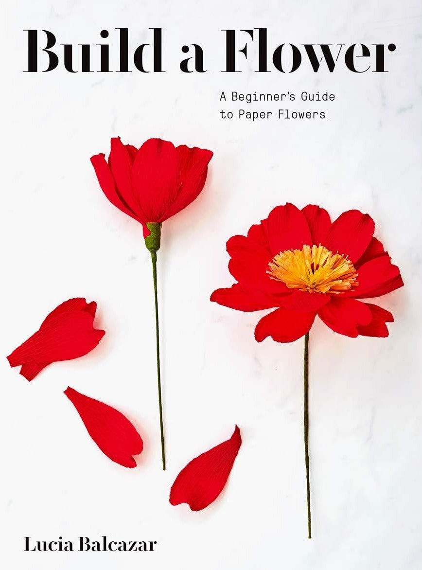 Build a Flower: A Beginner's Guide to Paper Flowers - Wanderlustre