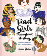Load image into Gallery viewer, Bad Girls Throughout History: 100 Remarkable Women Who Changed the World - Wanderlustre