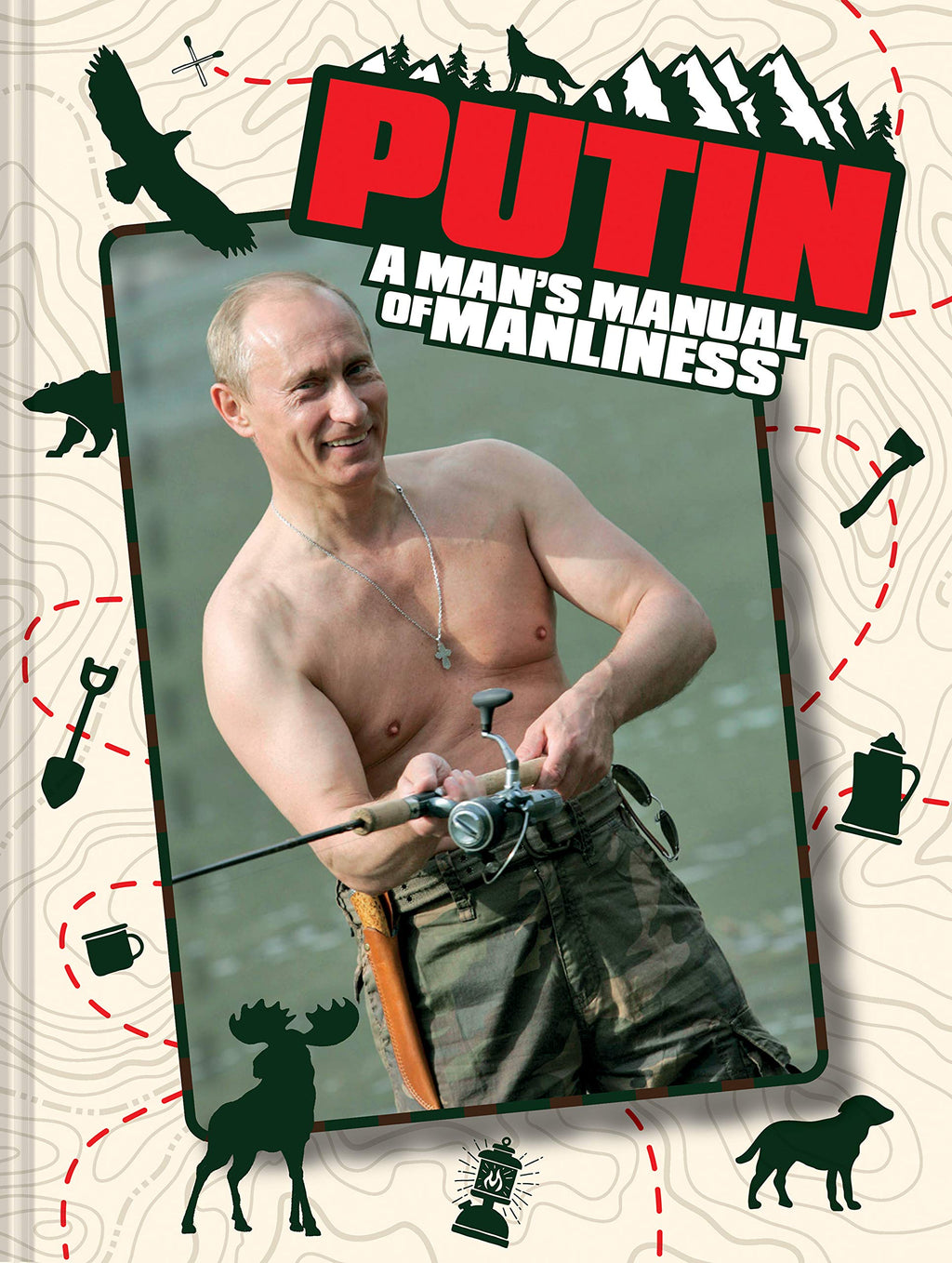 Putin: A Man's Manual of Manliness - Wanderlustre