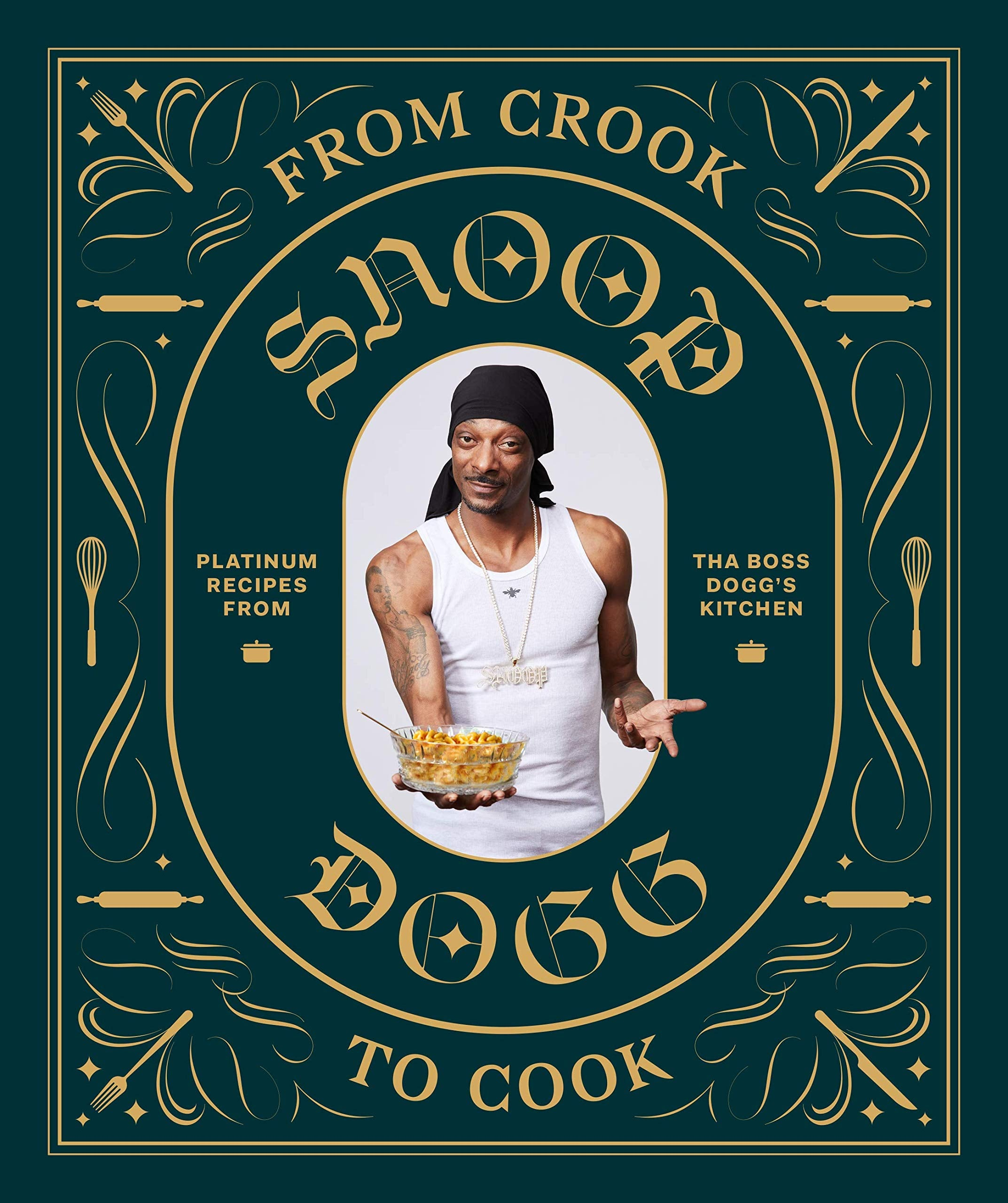 From Crook to Cook: Platinum Recipes from Tha Boss Dogg's Kitchen - Wanderlustre