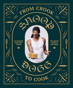 Load image into Gallery viewer, From Crook to Cook: Platinum Recipes from Tha Boss Dogg's Kitchen - Wanderlustre