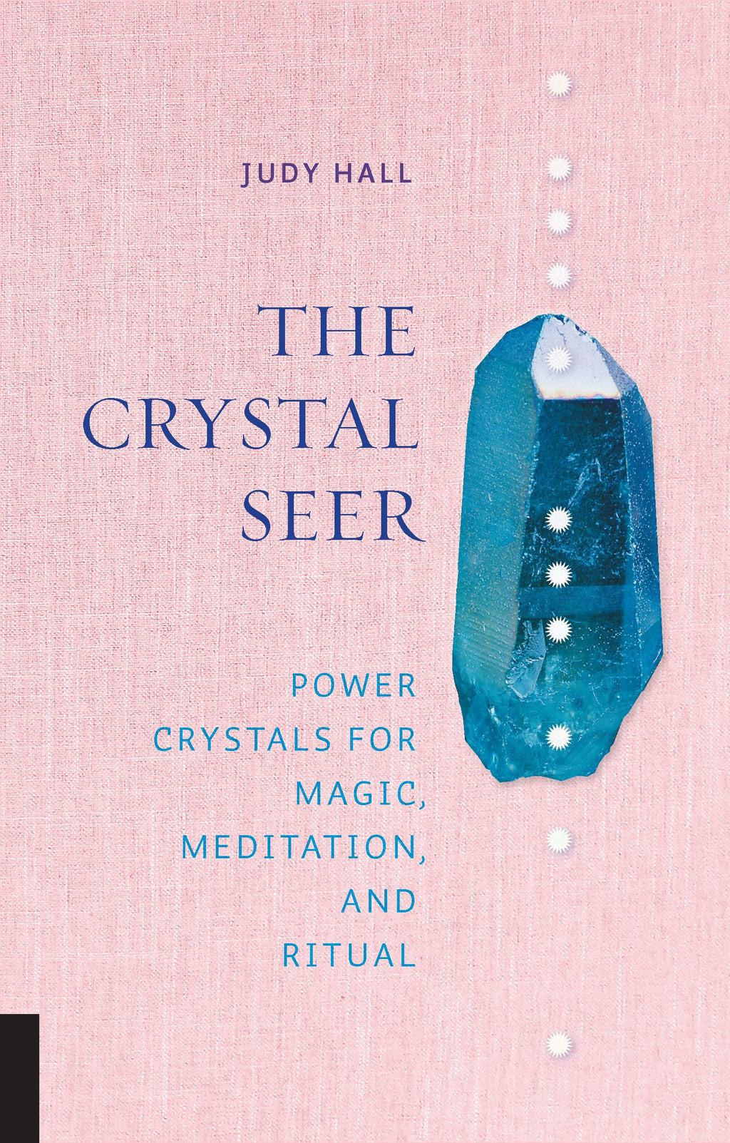 The Crystal Seer: Power Crystals for Magic, Meditation, and Ritual - Wanderlustre