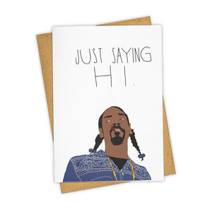 Snoop Dogg Just Saying Hi Card - Wanderlustre