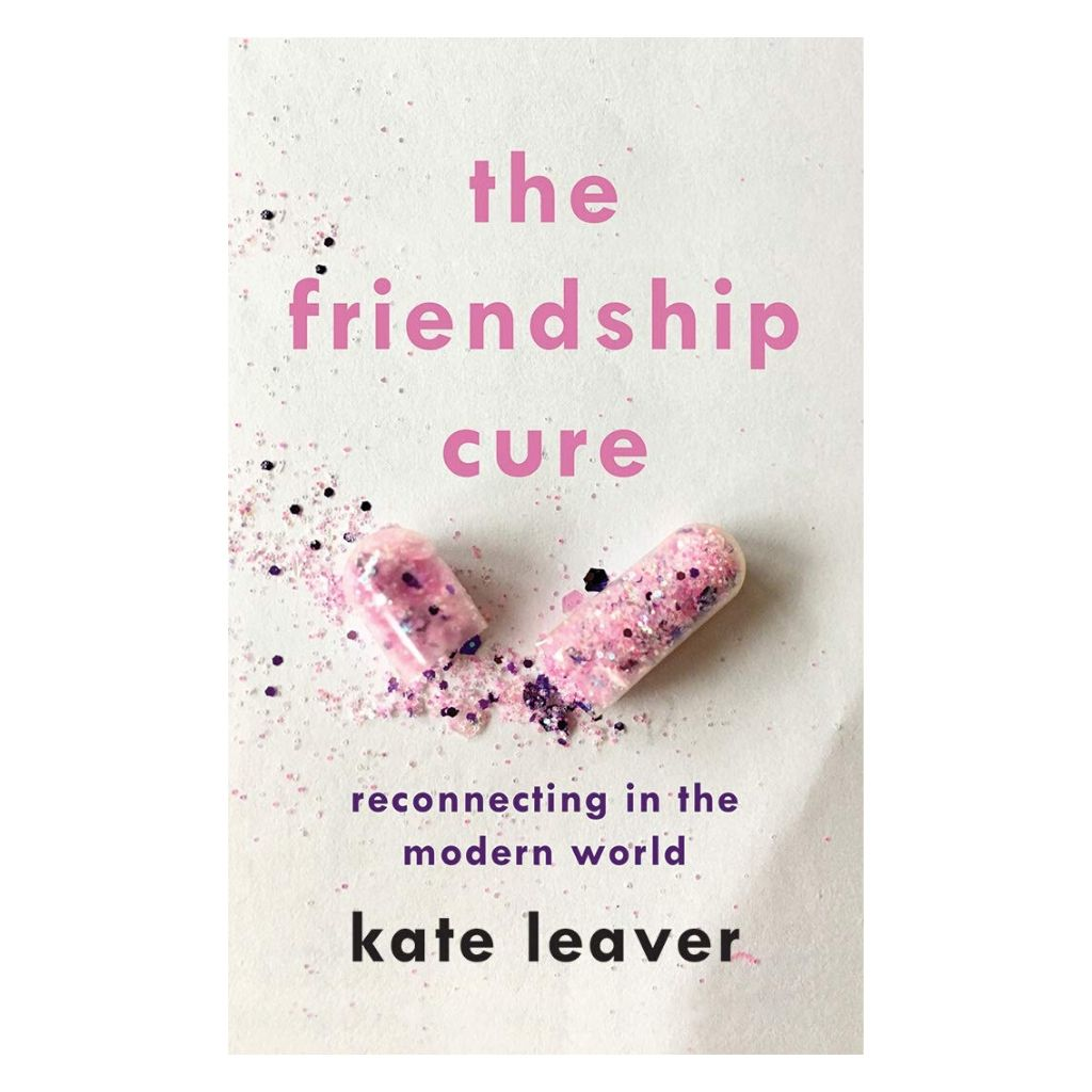 The Friendship Cure: Reconnecting in the Modern World - Wanderlustre