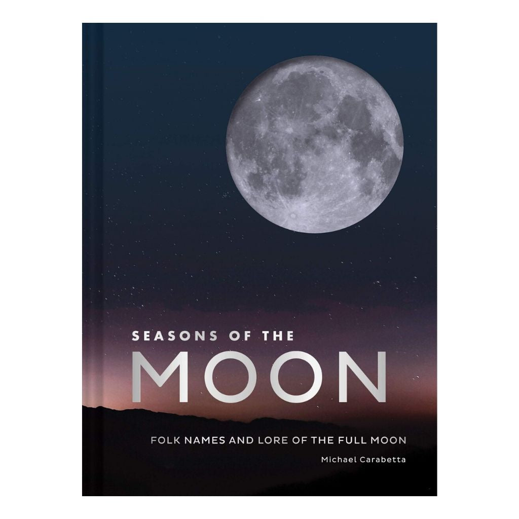 Seasons of the Moon: Folk Names and Lore of the Full Moon - Wanderlustre