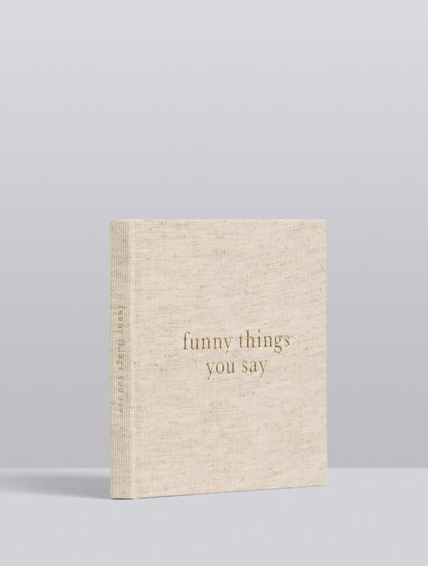 Funny Things You Say Journal