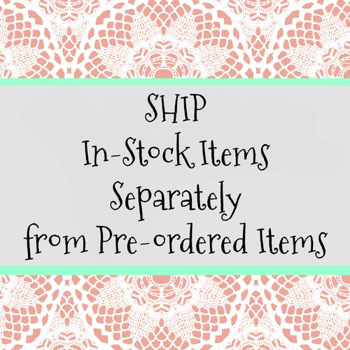 Ship In-Stock Items Separately - Be Girl Clothing