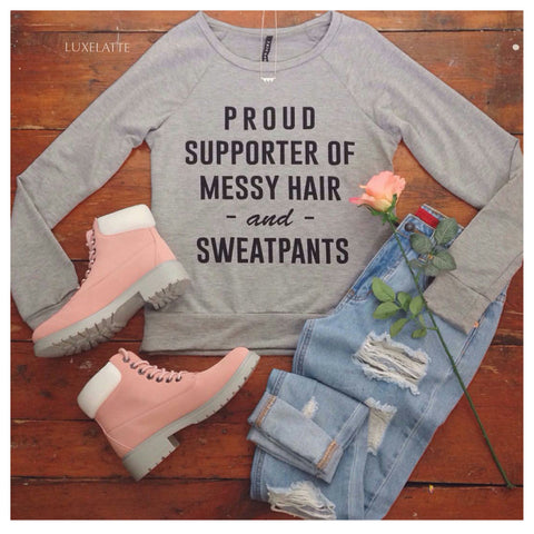 Proud Supporter of Messy Hair and Sweatpants French Terry Sweatshirt - Affordable Urban Women's Fashion Boutique|StyleGirl  - 1