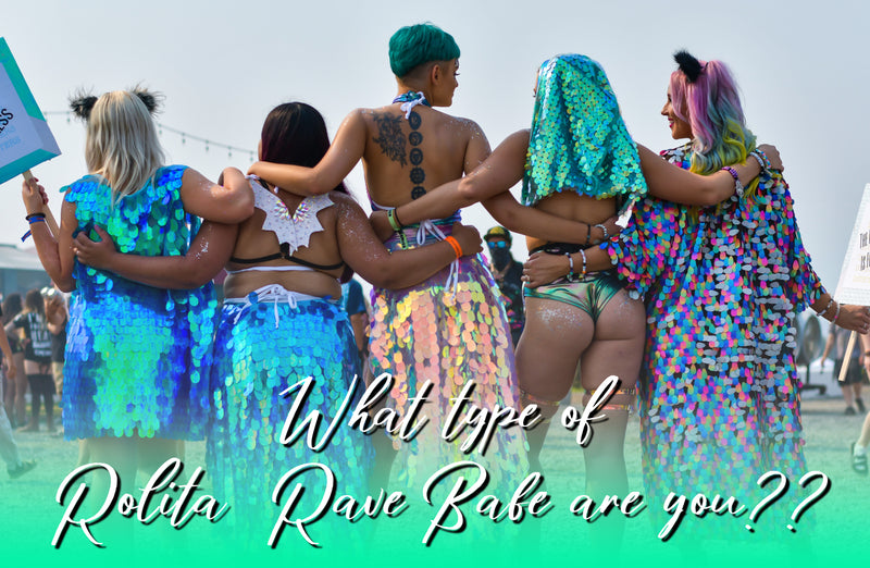 What type or Rolita Rave Babe are you?
