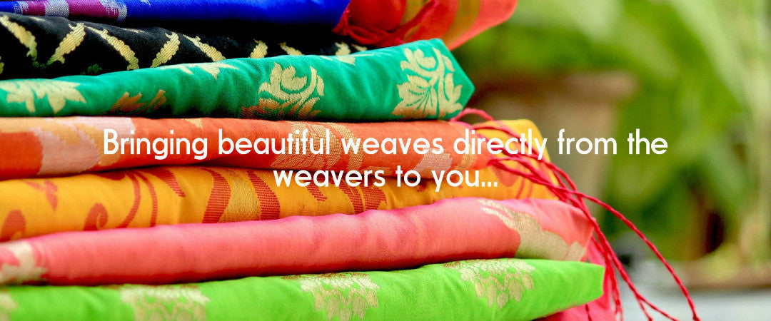 Bringing beautiful Sarees Directly from the weavers to you