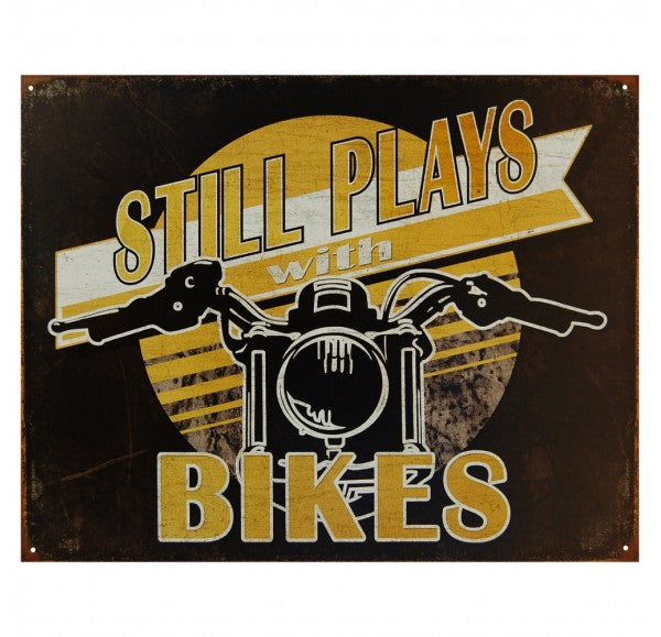 "METAL SIGN Still Plays with Bikes ( 16"" W x 12 ½"" H)"