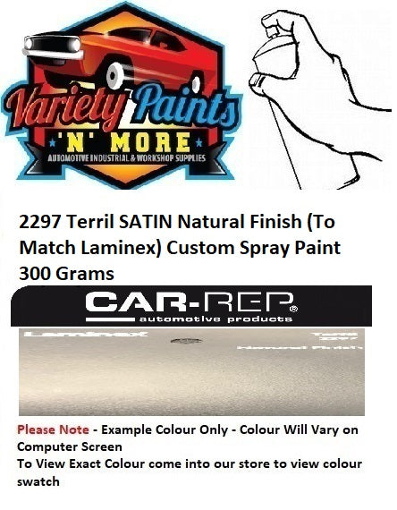 2297 Terril SATIN Natural Finish (To Match Laminex) Custom Spray Paint 300 Grams