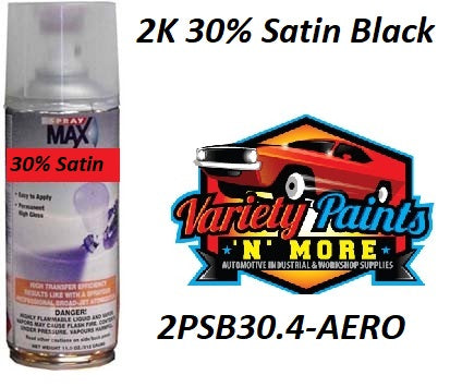 30% Gloss 2K 2 Pack Satin Black AEROSOL 300 Gram