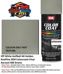 Off White Golfball HK Holden Roofline SEM Colourcoat Vinyl Aerosol 300 Grams