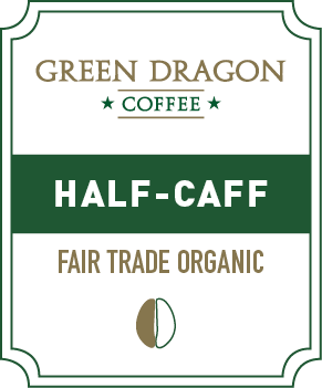 HALF-CAFF - Green Dragon Coffee